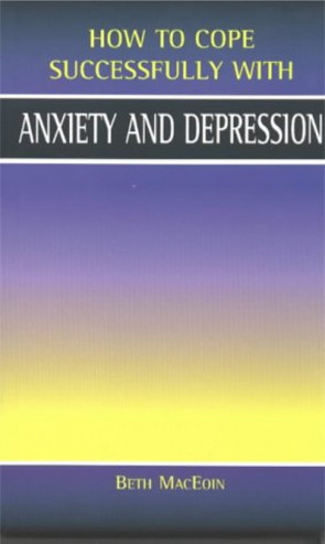 Anxiety and Depression (How to Cope Sucessfully with...) (How to Cope Successfully with...)