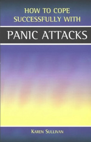 Panic Attacks (How to Cope Sucessfully with...) (How to Cope Successfully with...)