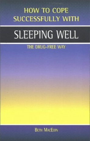 Sleeping Well: The Drug-free Way (How to Cope Successfully)
