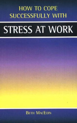 Stress at Work (How to Cope Sucessfully with) (How to Cope Successfully with...)