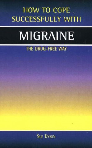 Migraine: The Drug-Free Way (How to Cope Sucessfully with) (How to Cope Successfully with...)